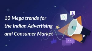 mega-trends-for-indian-advertising-and-consumer-market