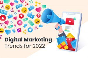 Top Digital Marketing Trands in 2022